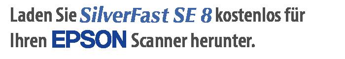 Laden Sie Ihre kostenlose Version von SilverFast SE 8 für Ihren EPSON-Scanner herunter