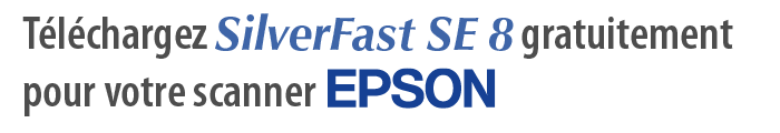Téléchargez votre copie gratuite de SilverFast SE 8 pour votre scanner EPSON