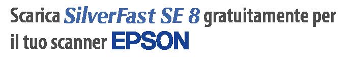 Scarica la tua copia gratuita di SilverFast SE 8 per il tuo scanner EPSON
